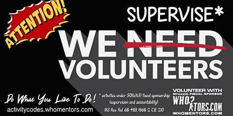 We Supervise Volunteers To Lead Projects To Accomplish 501(c)(3) Purposes tickets