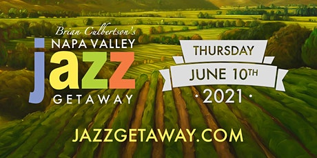 9th Annual Napa Valley Jazz Getaway - Single Day Thursday June 10, 2021 tickets