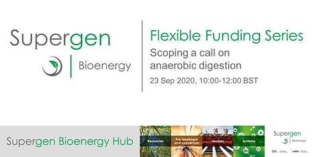 Flexible Funding Series - Scoping a call on anaerobic digestion tickets