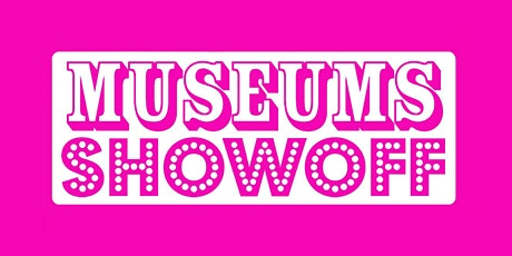 Museums Showoff online, Sept 22nd tickets