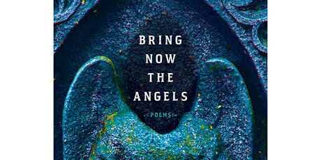 Bring Now the Angels Virtual Book Launch & Reading tickets