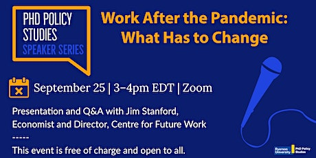 Work After the Pandemic:  What Has to Change, featuring  Jim Stanford tickets