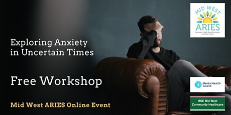 Free Workshop: Exploring Anxiety in Uncertain Times tickets