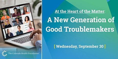 At the Heart of the Matter: A New Generation of Good Troublemakers tickets