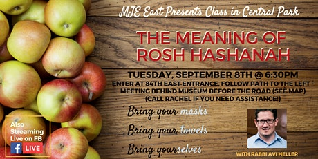 The Meaning of Rosh Hashanah OUTDOOR CLASS Rabbi Avi Heller Tues @ 6:30pm tickets