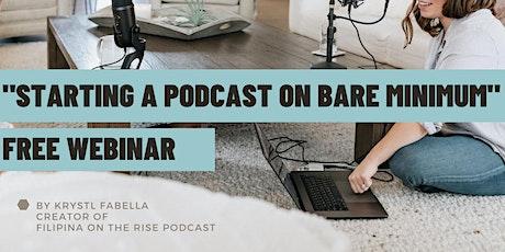 "FREE ""Starting a Podcast"" Webinar biglietti"