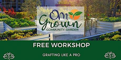 OM Grown Garden: Grafting Like a Pro tickets