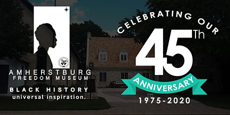 The Amherstburg Freedom Museum Celebrates 45 Years! tickets