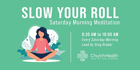 Slow Your Roll | Saturday Morning Meditation tickets