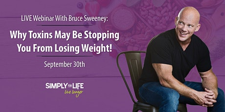LIVE WEBINAR: Why Toxins May Be Stopping You From Losing Weight tickets