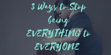 3 Ways to Stop Being Everything to Everyone and Feel less Anxious tickets