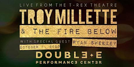 Troy Millette & The Fire Below with Ryan Sweezey tickets