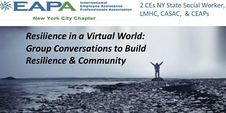 NYC EAPA Training: Resilience in a Virtual World tickets