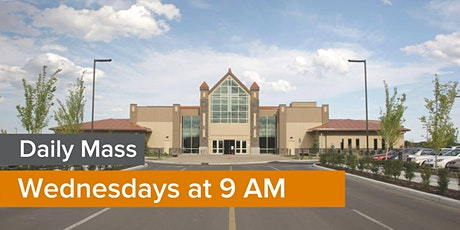 Daily Mass: WEDNESDAY 9 AM tickets