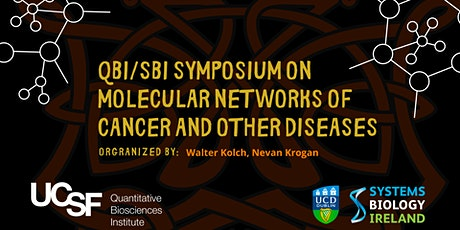 QBI/SBI Symposium on Molecular Networks of Cancer and Other Diseases tickets