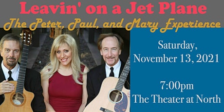Leavin' on a Jet Plane: The Peter, Paul, and Mary Experience tickets