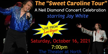 "The ""Sweet Caroline Tour"" – A Neil Diamond Concert Celebration tickets"