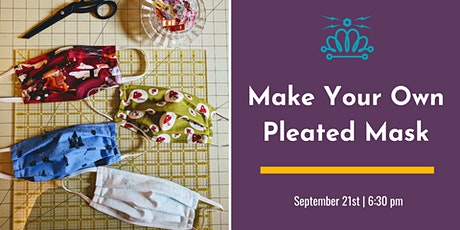 Learn to Sew: Pleated Mask tickets
