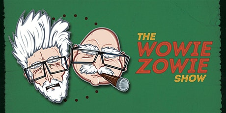 The Wowie Zowie Show tickets