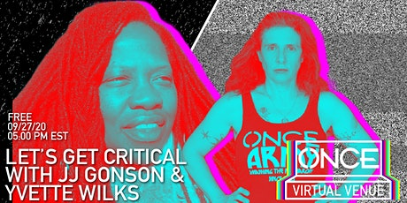 Let's Get Critical with Yvette Wilks  x ONCE VV Tickets