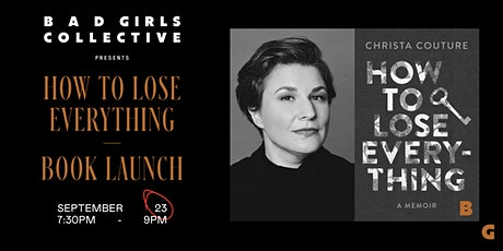 Bad Girls Collective |  How to Lose Everything with Christa Couture tickets