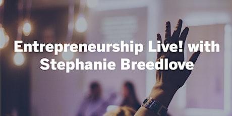 Entrepreneurship Live! with Stephanie Breedlove tickets