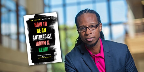 How to Be an Antiracist: Conversation with Professor Ibram X. Kendi tickets