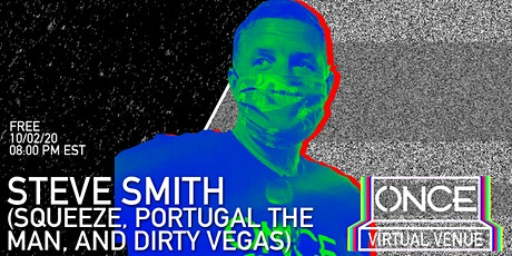 Steve Smith (Squeeze, Portugal the Man, Dirty Vegas) x ONCE VV Tickets