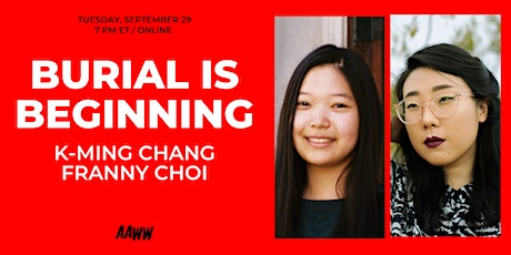 Burial Is Beginning: K-Ming Chang and Franny Choi tickets