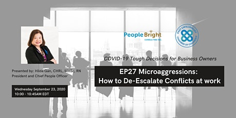 COVID-19 TDBO: EP27 Microaggression: How to De-Escalate Conflicts at Work tickets