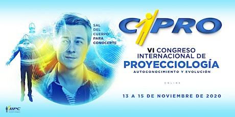CIPRO - VI Congreso Internacional de Proyecciología ingressos