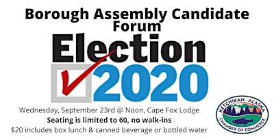 Ketchikan Chamber of Commerce Borough Assembly Candidate Forum