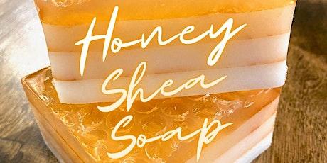 DIY Honey Shea Soap Making Class tickets