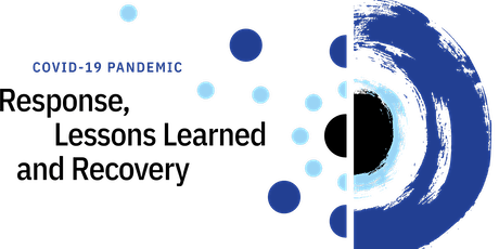 COVID-19 Pandemic: Response, Lessons Learned and Recovery tickets