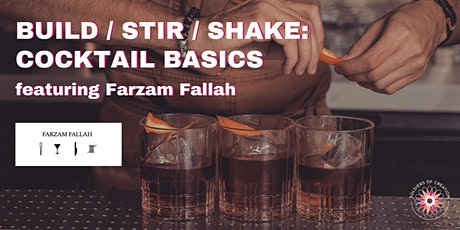 Build/Stir/Shake: Cocktail Basics Workshop featuring Farzam Fallah tickets