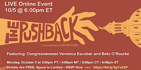 The Pushback, Live Online Event w/ Congresswoman Escobar & Beto O'Rourke tickets