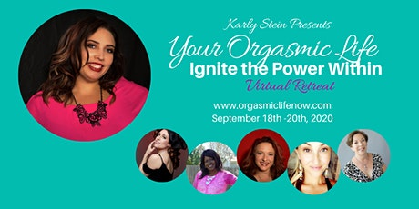 Your Orgasmic Life Virtual Retreat 2020 tickets