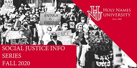 Holy Names University Social Justice Information Series tickets