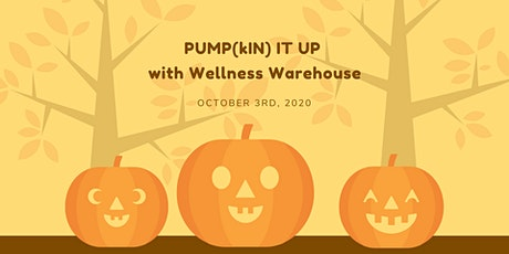 Pump(kin) it up with Wellness Warehouse tickets