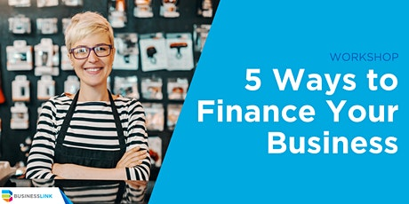 Business Foundation Series: 5 Ways to Finance Your Business tickets