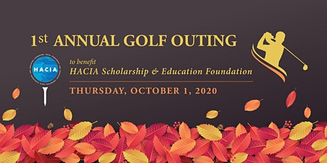1st Annual HACIA Scholarship & Education Foundation Golf Outing tickets