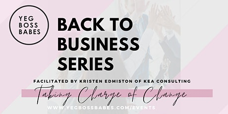 Back to Business Series: Taking Charge of Change tickets