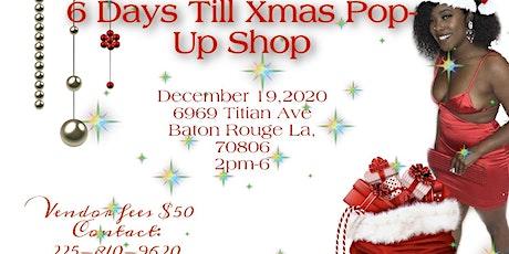 6 DAYS TILL X-MAS POP-UP SHOP tickets