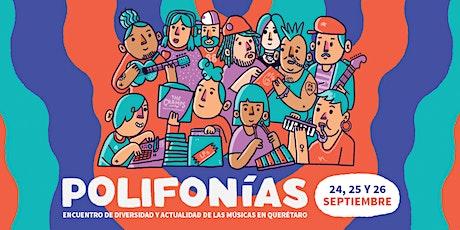 Polifonías. Diversidad y actualidad de las músicas en Querétaro entradas
