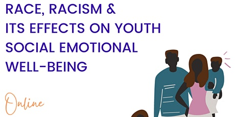 Race, Racism and its effects on youth social emotional well-being tickets