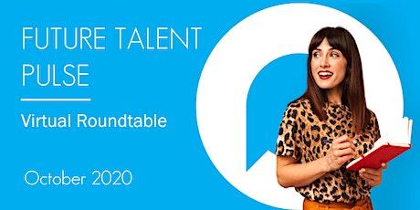 Future Talent Pulse Virtual Roundtable - 2020 (UK/EUROPE) tickets