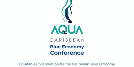 The AQUA CARIBBEAN Blue Economy Conference (ACBEC) tickets