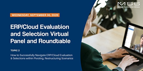 ERP/Cloud Evaluation and Selection Virtual Panel and Roundtable | Topic 2 tickets