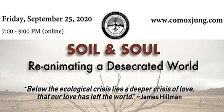 Jungian Lecture - Soil & Soul: Re-animating a Desecrated World tickets