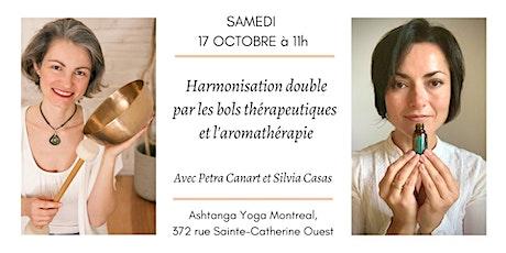 Harmonisation double par les bols thérapeutiques P. HESS et l'aromathérapie billets